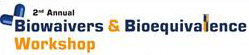 2nd Annual Biowaivers and Bioequivalence Workshop